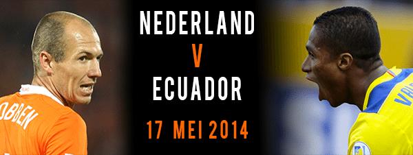 Nederland tegen Ecuador 17 mei 2014